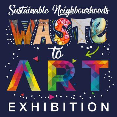 Sustainable Neighbourhoods Waste to Art Exhibition
